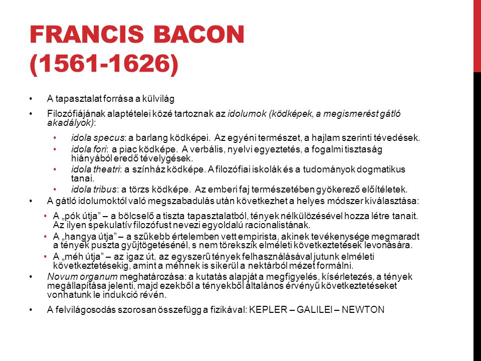 Francis Bacon (1561-1626) A tapasztalat forrása a külvilág