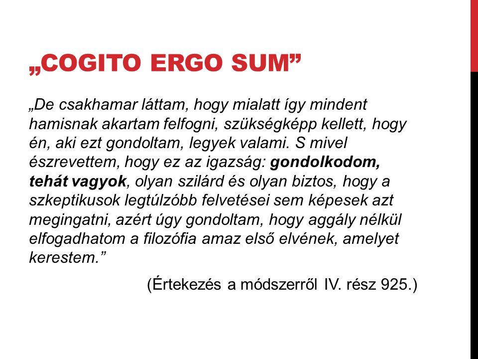"""""""Cogito ergo sum"""