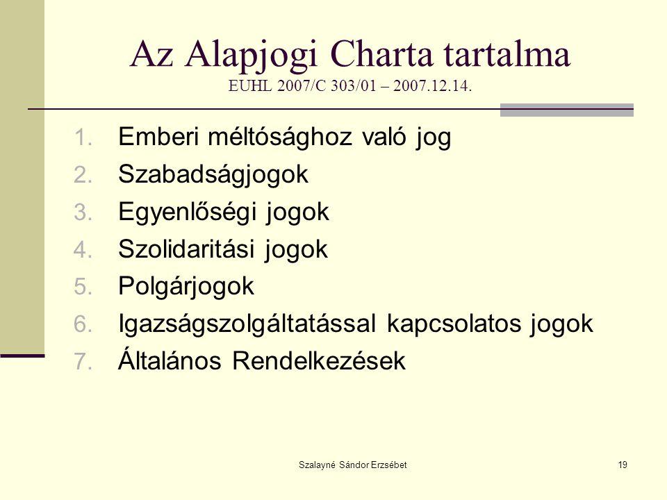 Az Alapjogi Charta tartalma EUHL 2007/C 303/01 – 2007.12.14.