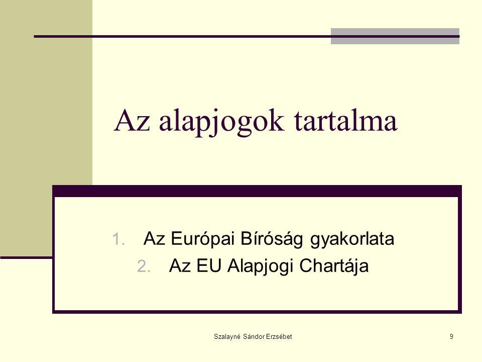 Az Európai Bíróság gyakorlata Az EU Alapjogi Chartája