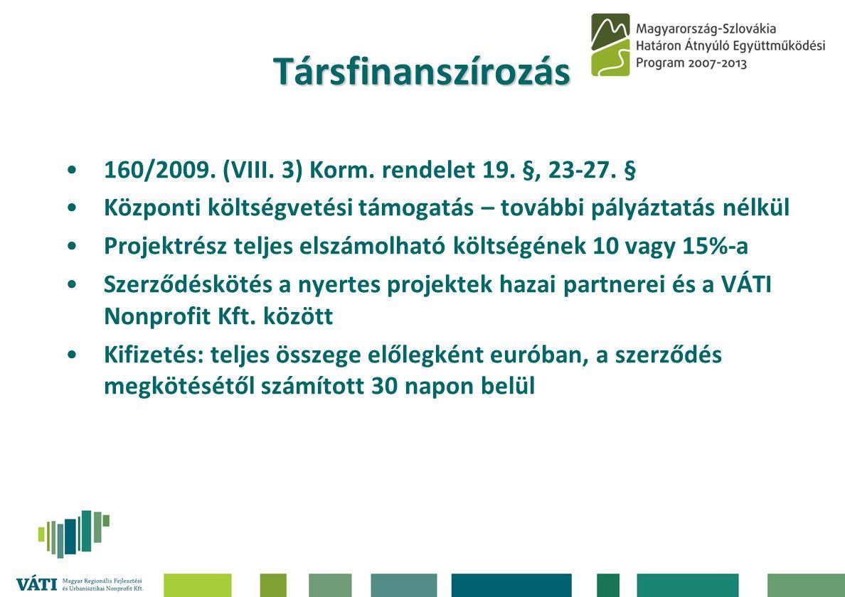 Társfinanszírozás 160/2009. (VIII. 3) Korm. rendelet 19. §, 23-27. §