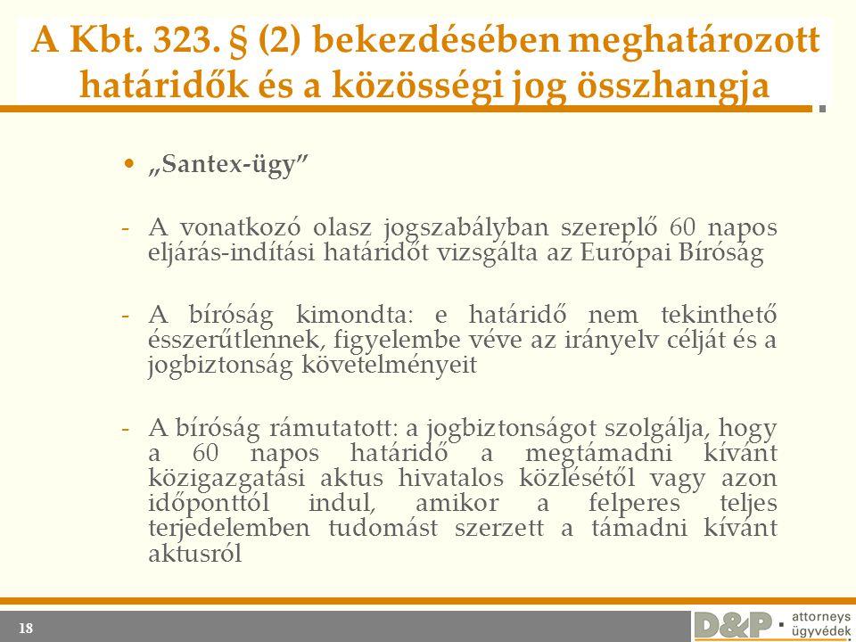 A Kbt. 323. § (2) bekezdésében meghatározott határidők és a közösségi jog összhangja