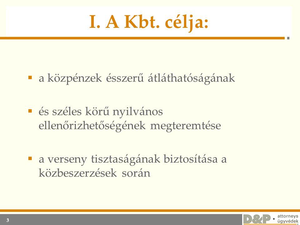 I. A Kbt. célja: a közpénzek ésszerű átláthatóságának