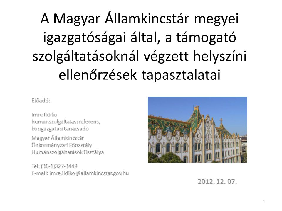 A Magyar Államkincstár megyei igazgatóságai által, a támogató szolgáltatásoknál végzett helyszíni ellenőrzések tapasztalatai