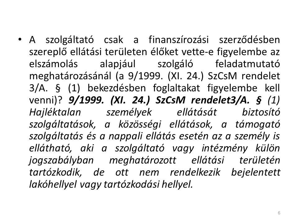 A szolgáltató csak a finanszírozási szerződésben szereplő ellátási területen élőket vette-e figyelembe az elszámolás alapjául szolgáló feladatmutató meghatározásánál (a 9/1999.
