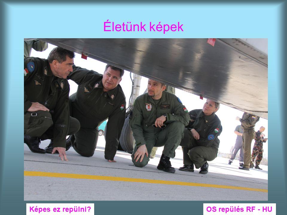 Életünk képek Képes ez repülni OS repülés RF - HU