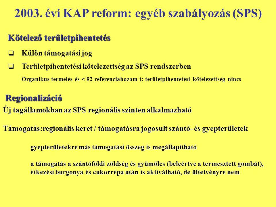 2003. évi KAP reform: egyéb szabályozás (SPS)