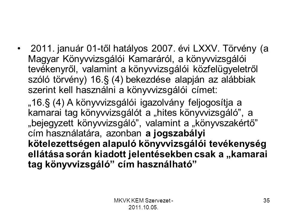 2011. január 01-től hatályos 2007. évi LXXV