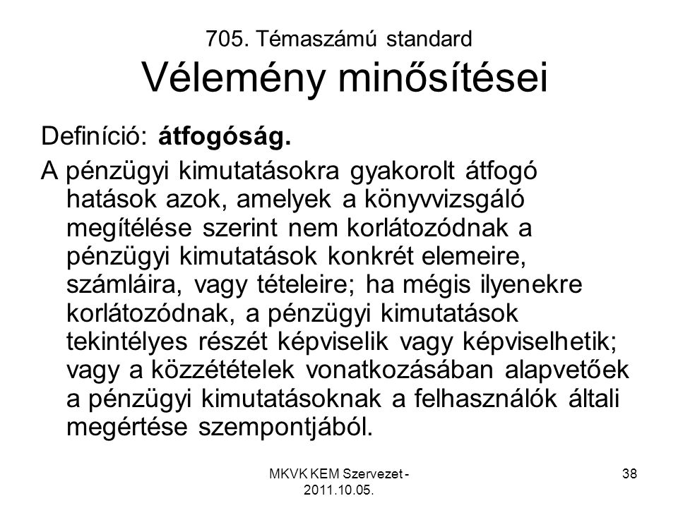 705. Témaszámú standard Vélemény minősítései