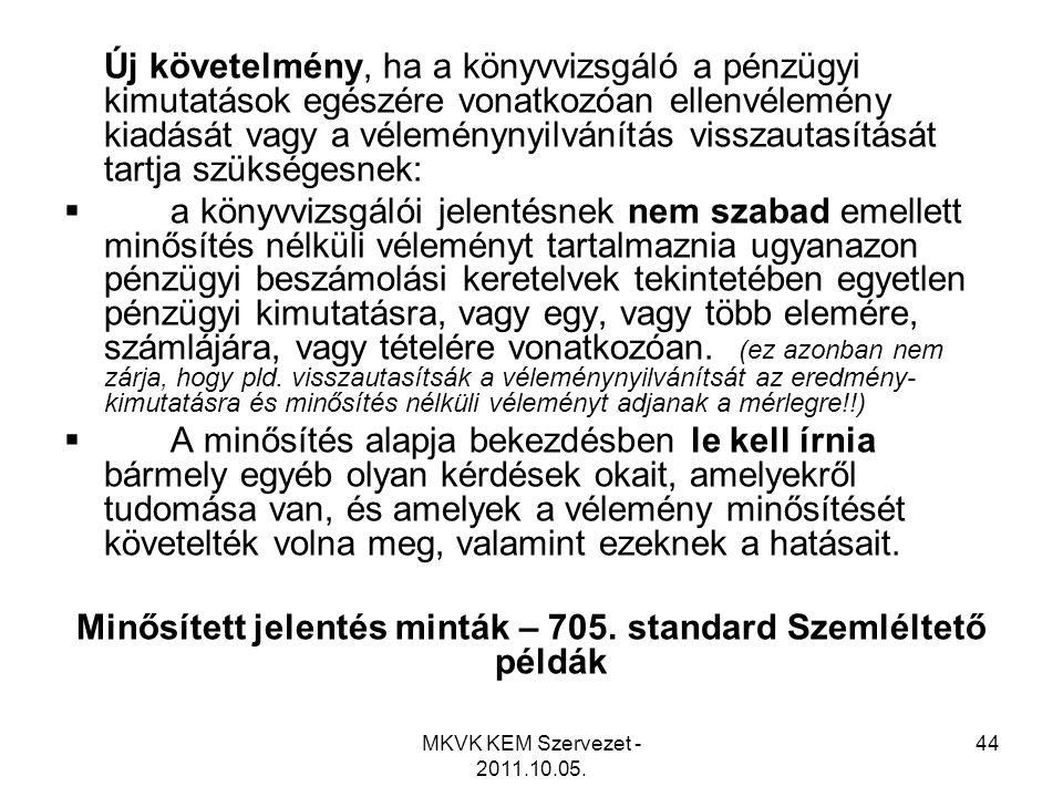 Minősített jelentés minták – 705. standard Szemléltető példák