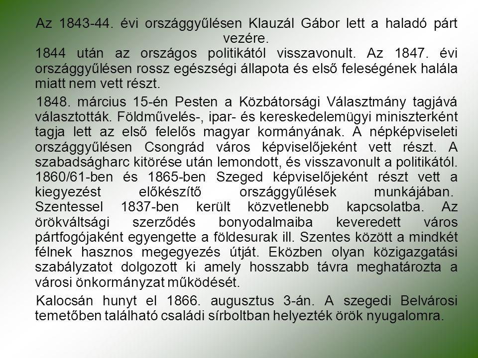 Az 1843-44. évi országgyűlésen Klauzál Gábor lett a haladó párt vezére