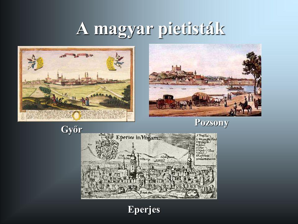 A magyar pietisták Pozsony Győr Eperjes