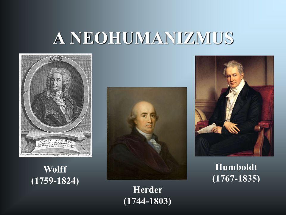 A NEOHUMANIZMUS Humboldt Wolff (1767-1835) (1759-1824) Herder