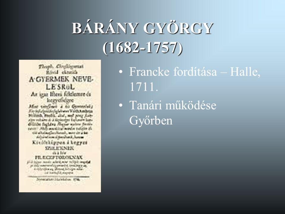 BÁRÁNY GYÖRGY (1682-1757) Francke fordítása – Halle, 1711.
