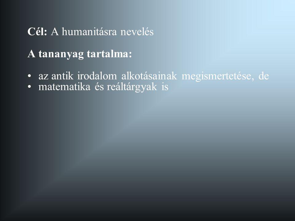 Cél: A humanitásra nevelés