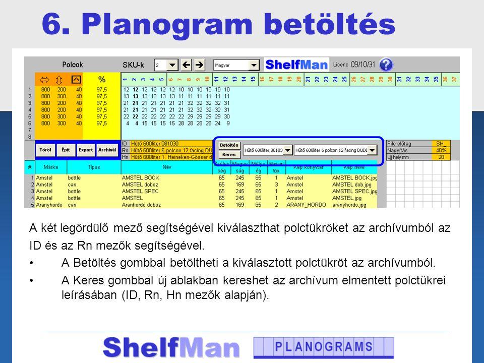 6. Planogram betöltés A két legördülő mező segítségével kiválaszthat polctükröket az archívumból az.
