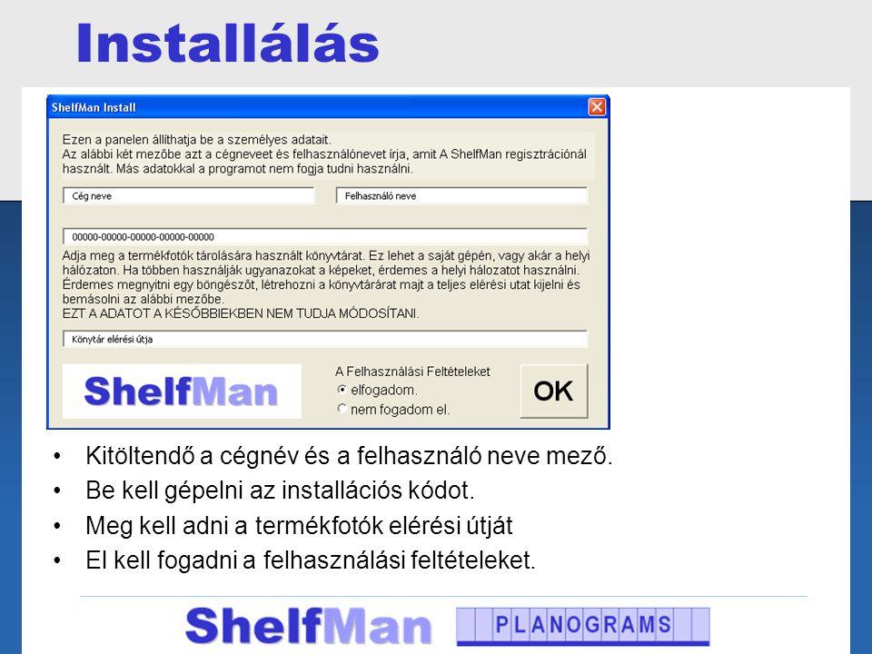 Installálás Kitöltendő a cégnév és a felhasználó neve mező.