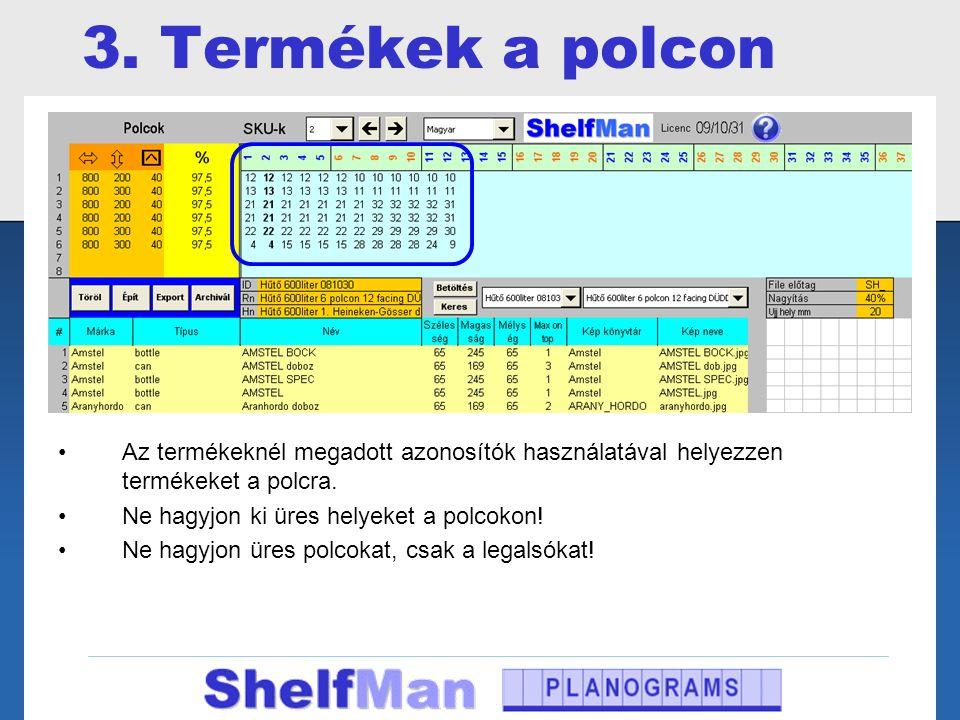 3. Termékek a polcon Az termékeknél megadott azonosítók használatával helyezzen termékeket a polcra.