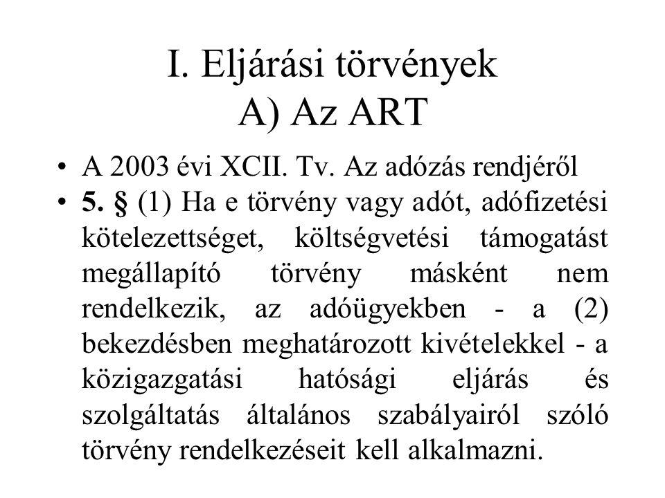 I. Eljárási törvények A) Az ART
