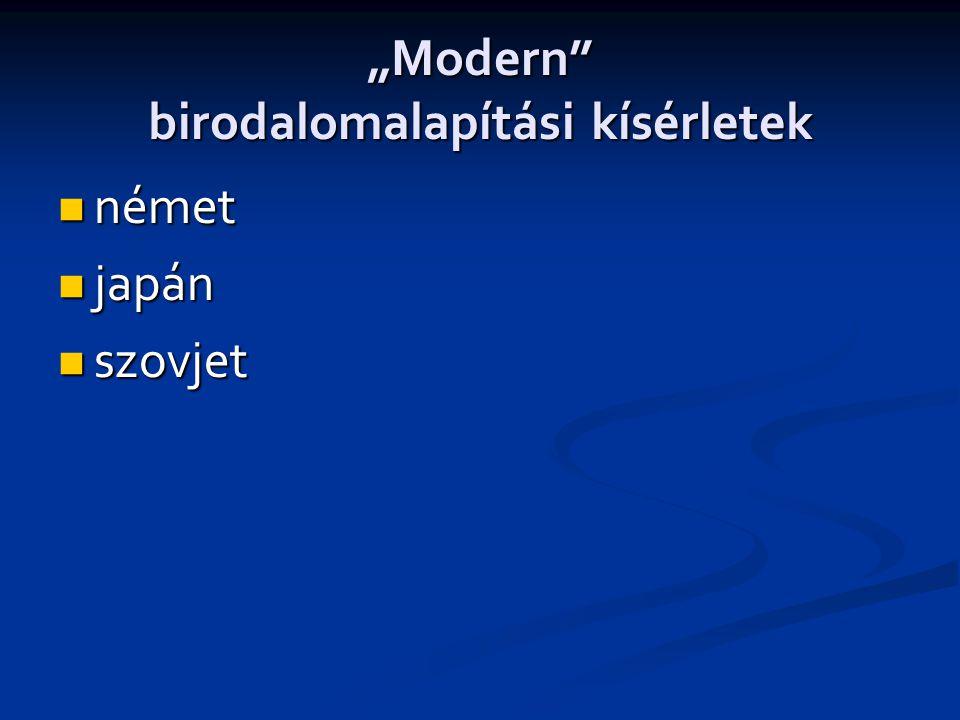 """""""Modern birodalomalapítási kísérletek"""