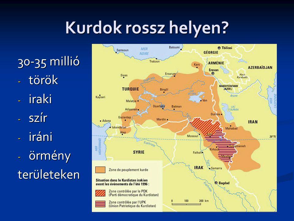 Kurdok rossz helyen 30-35 millió török iraki szír iráni örmény