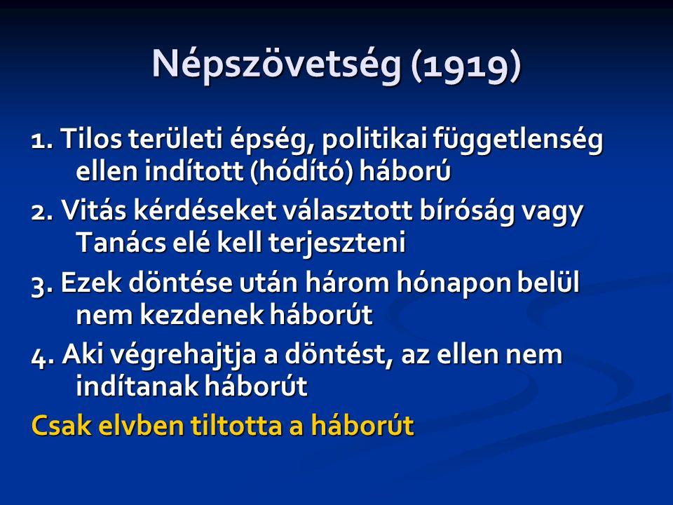 Népszövetség (1919) 1. Tilos területi épség, politikai függetlenség ellen indított (hódító) háború.