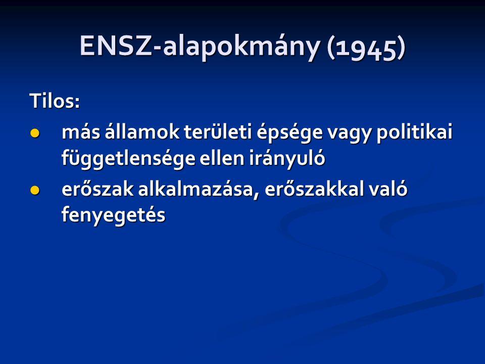 ENSZ-alapokmány (1945) Tilos:
