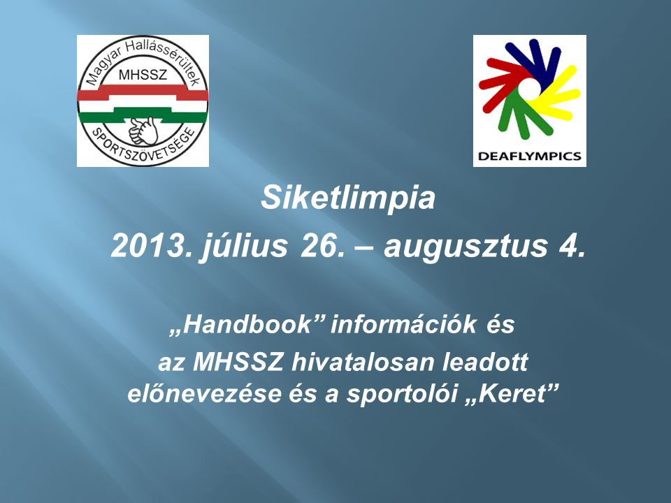 Siketlimpia 2013. július 26. – augusztus 4.
