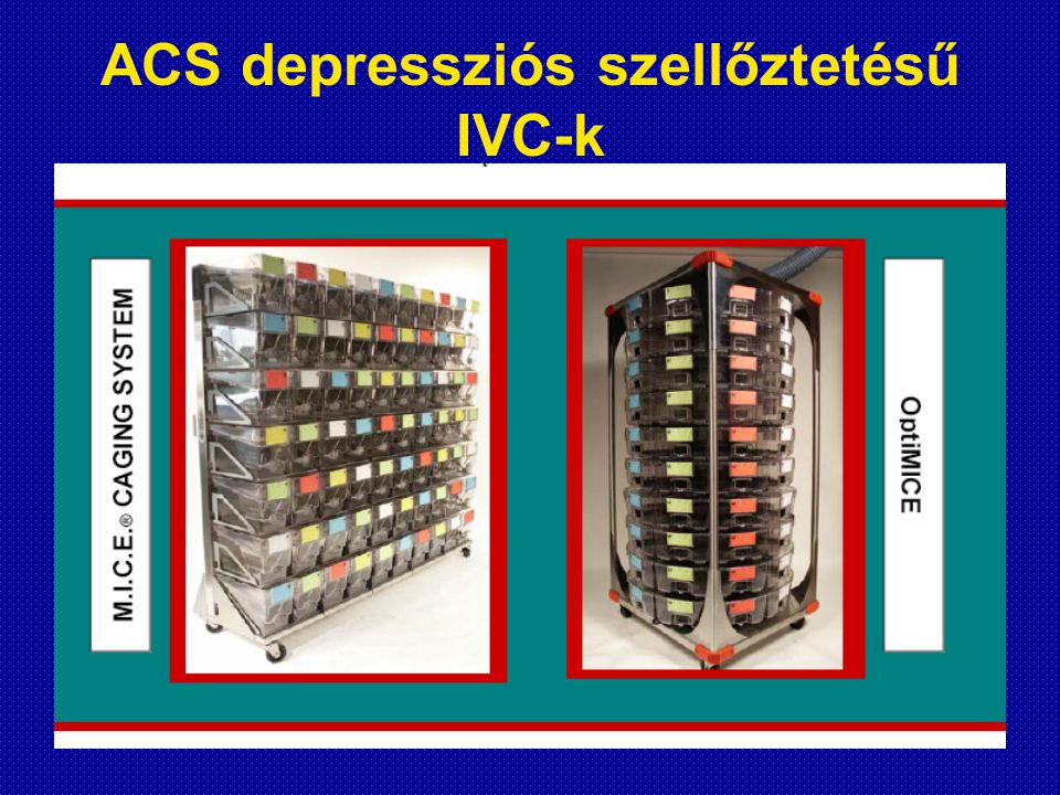 ACS depressziós szellőztetésű IVC-k