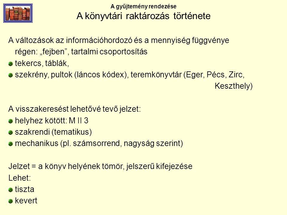 A gyűjtemény rendezése A könyvtári raktározás története