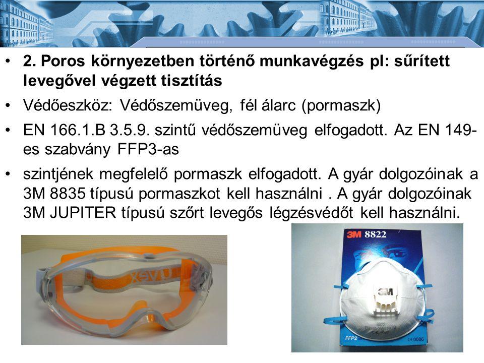 2. Poros környezetben történő munkavégzés pl: sűrített levegővel végzett tisztítás
