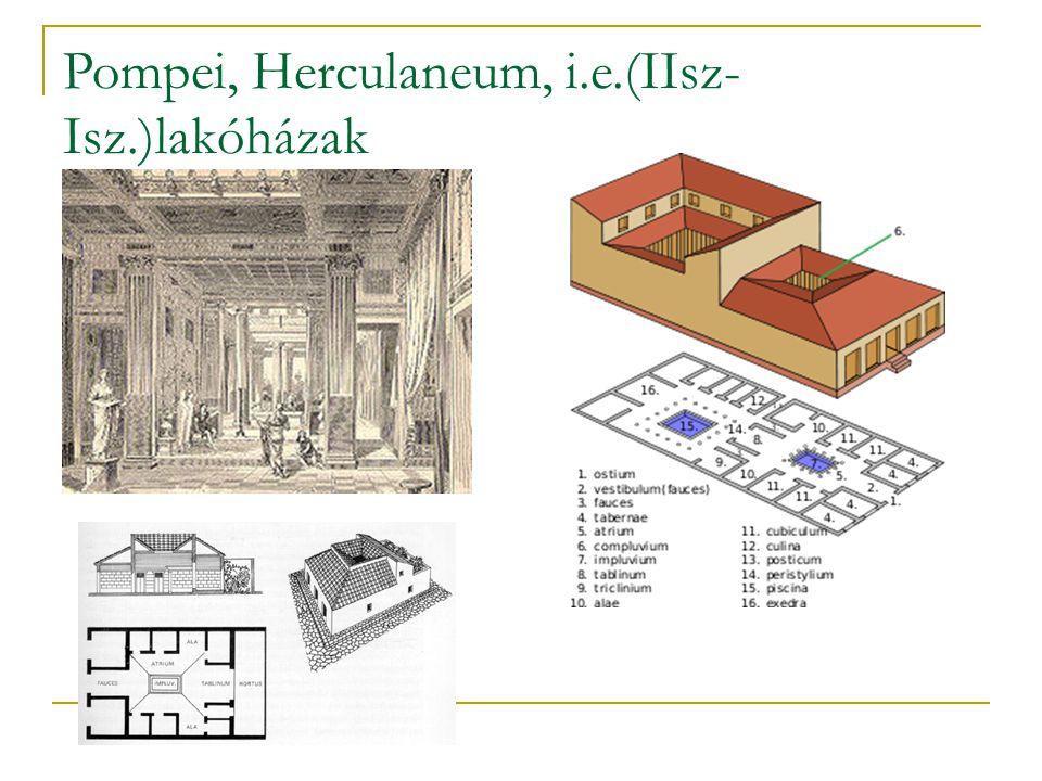 Pompei, Herculaneum, i.e.(IIsz-Isz.)lakóházak
