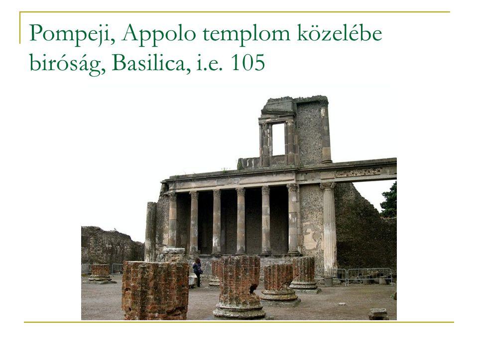 Pompeji, Appolo templom közelébe biróság, Basilica, i.e. 105