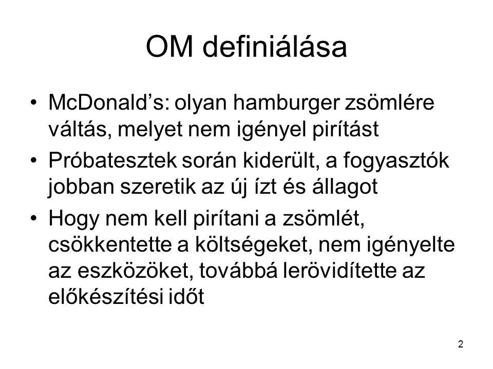 OM definiálása McDonald's: olyan hamburger zsömlére váltás, melyet nem igényel pirítást.