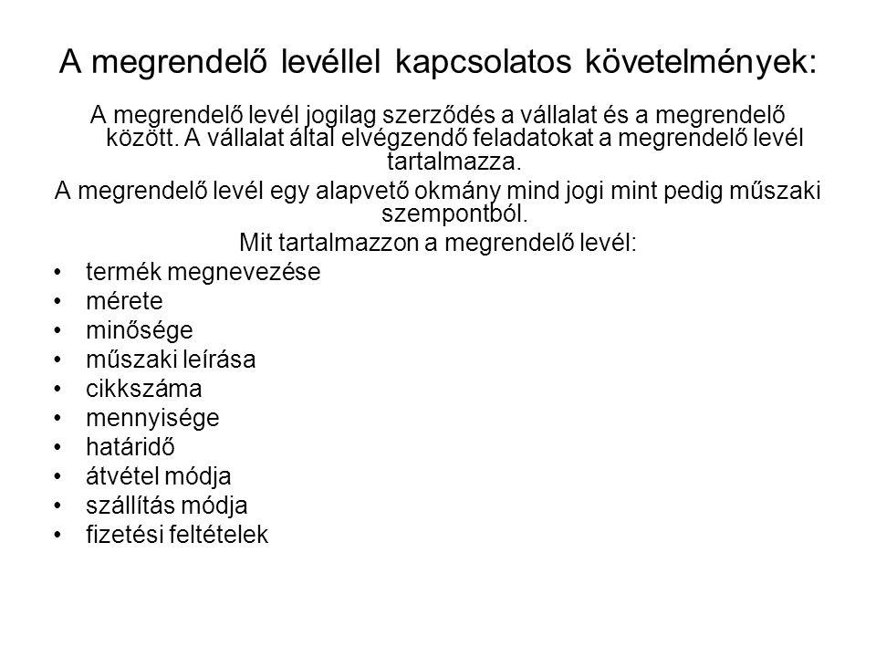 A megrendelő levéllel kapcsolatos követelmények: