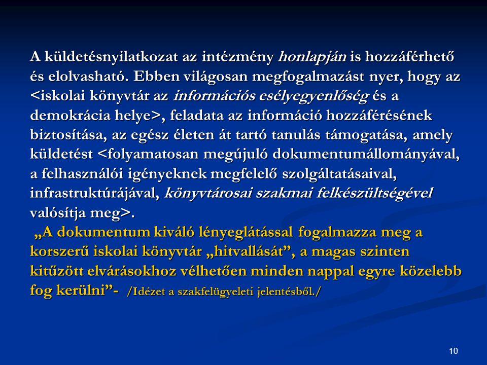 A küldetésnyilatkozat az intézmény honlapján is hozzáférhető és elolvasható.