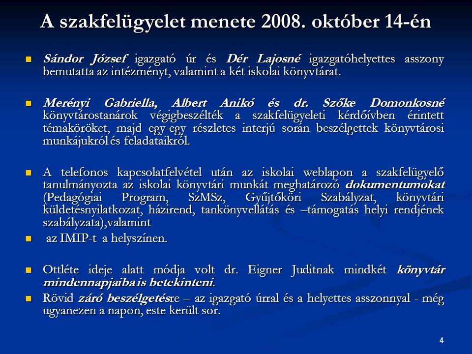 A szakfelügyelet menete 2008. október 14-én