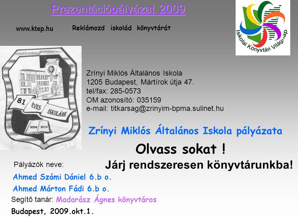Olvass sokat ! Prezentációpályázat 2009