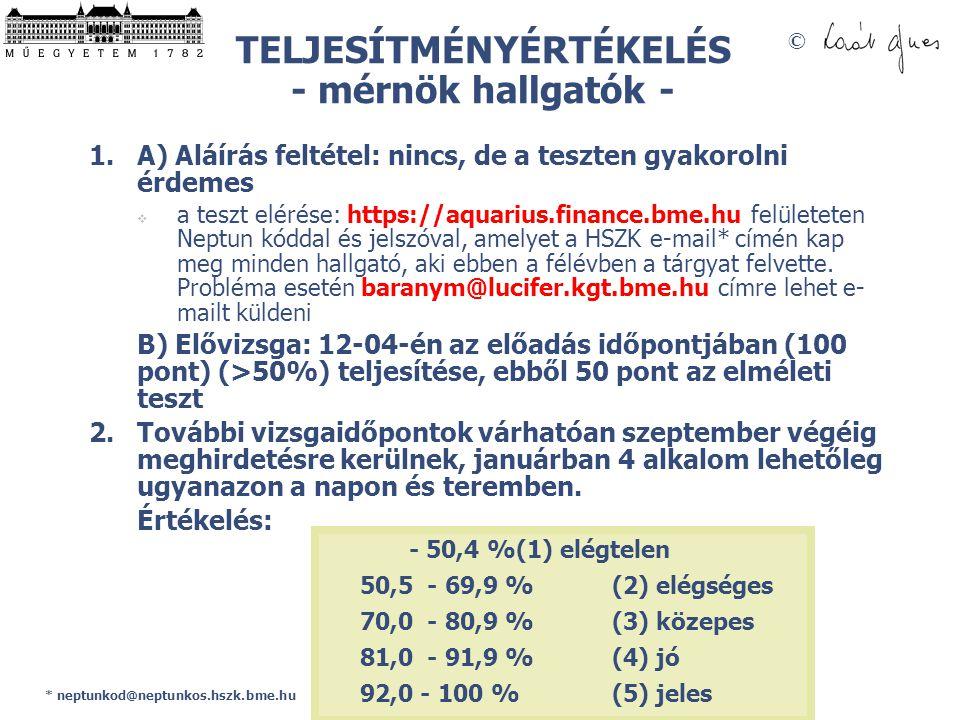 TELJESÍTMÉNYÉRTÉKELÉS - mérnök hallgatók -