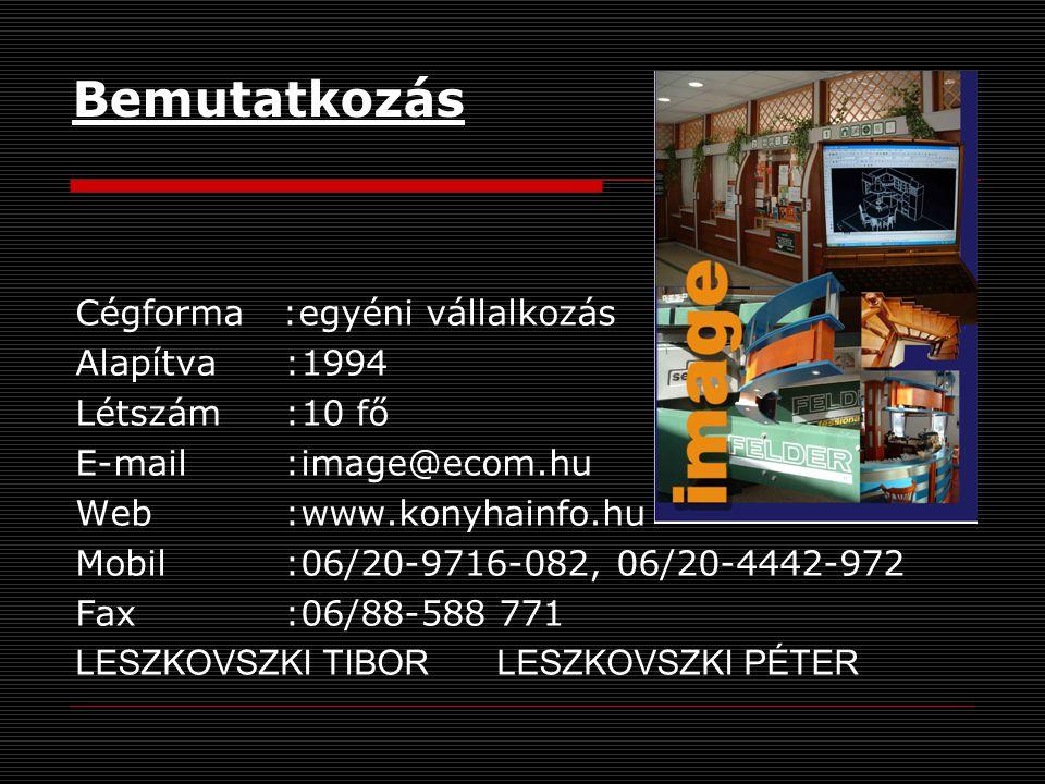 Bemutatkozás Cégforma :egyéni vállalkozás Alapítva :1994