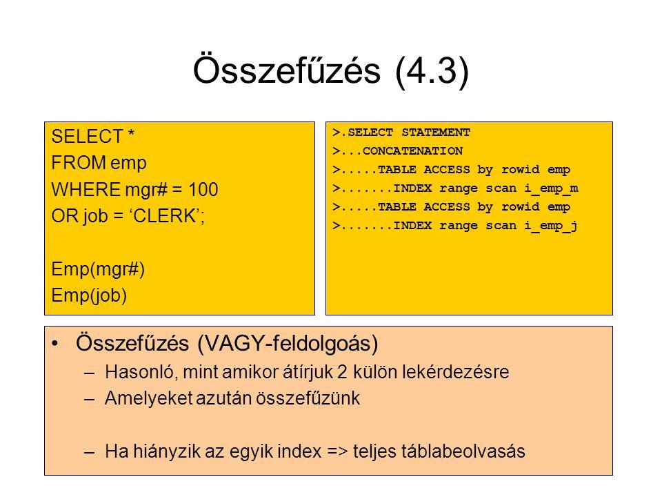 Összefűzés (4.3) Összefűzés (VAGY-feldolgoás) SELECT * FROM emp