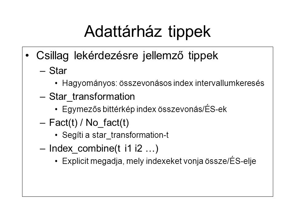 Adattárház tippek Csillag lekérdezésre jellemző tippek Star