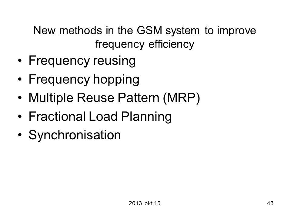 New methods in the GSM system to improve frequency efficiency
