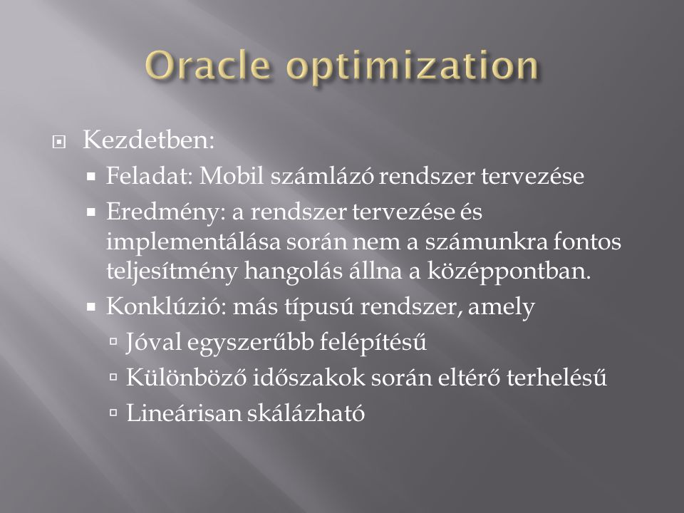 Oracle optimization Kezdetben: