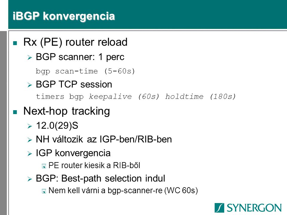 iBGP konvergencia Rx (PE) router reload Next-hop tracking