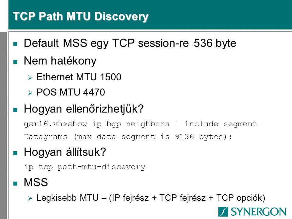Default MSS egy TCP session-re 536 byte Nem hatékony