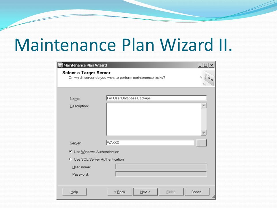 Maintenance Plan Wizard II.