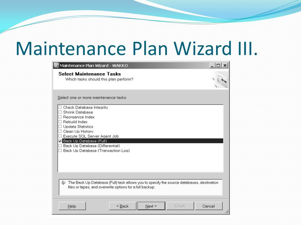 Maintenance Plan Wizard III.