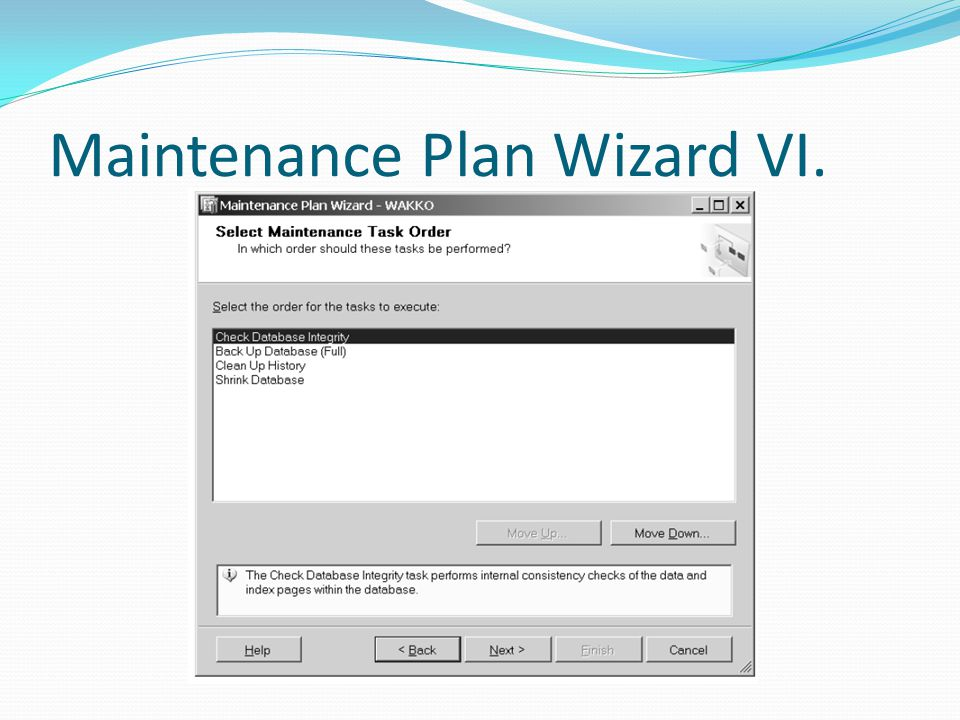 Maintenance Plan Wizard VI.