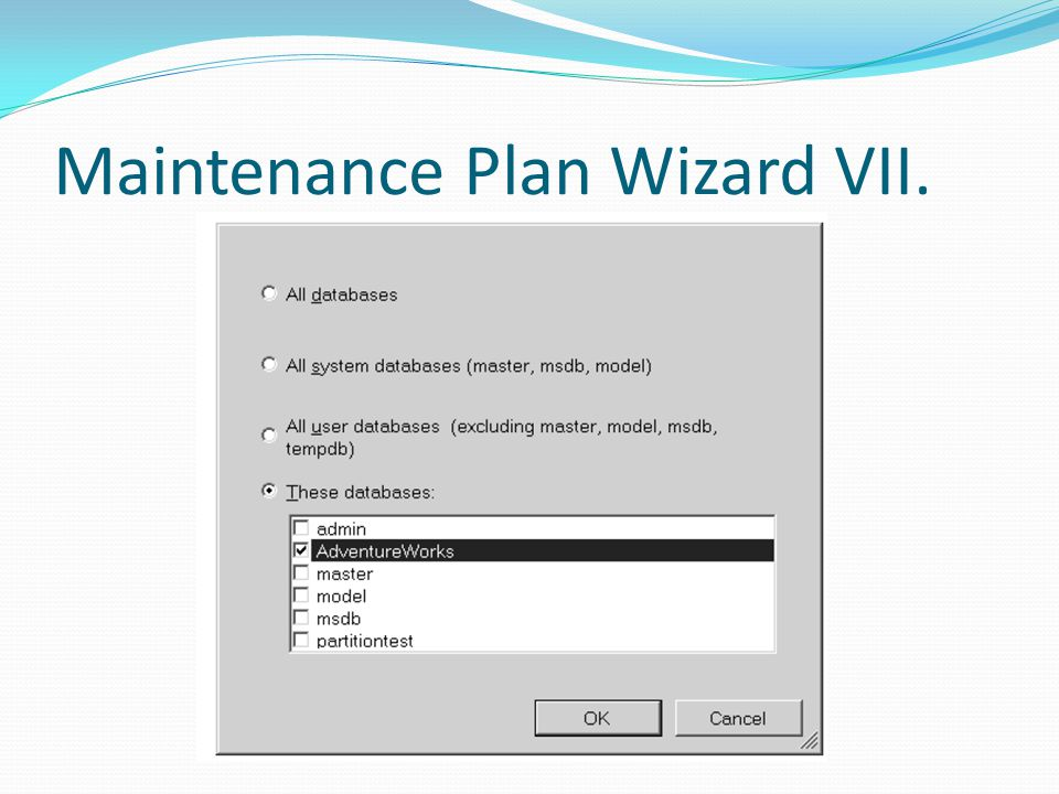 Maintenance Plan Wizard VII.